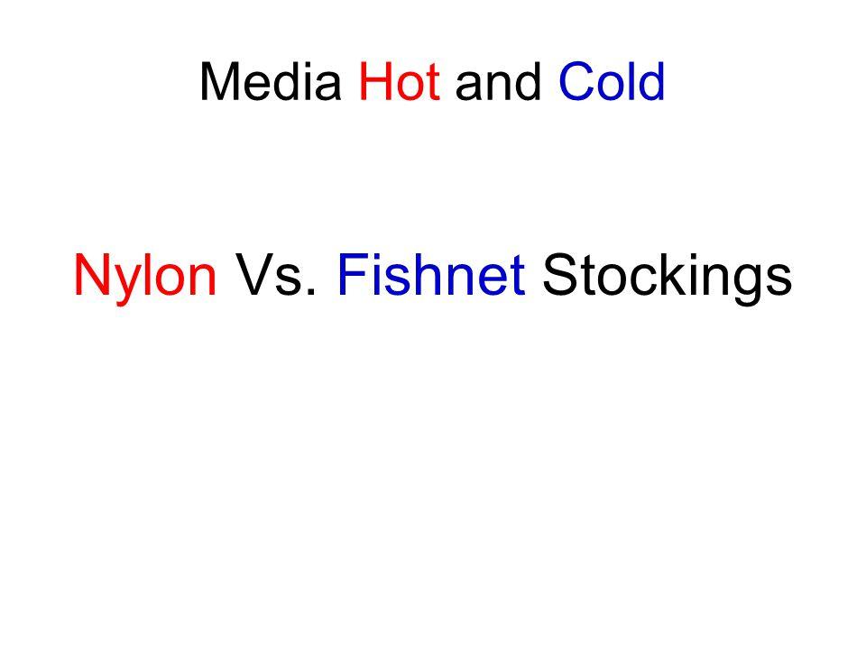 Media Hot and Cold Nylon Vs. Fishnet Stockings
