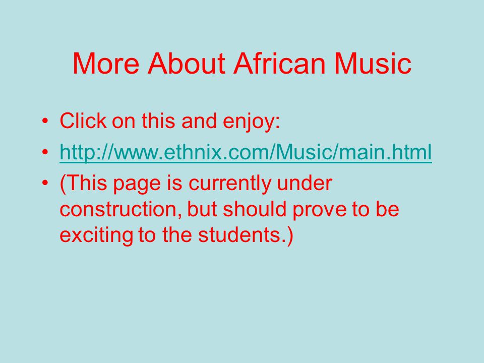 African Music Click on About African Music What are the major characteristics of African music.