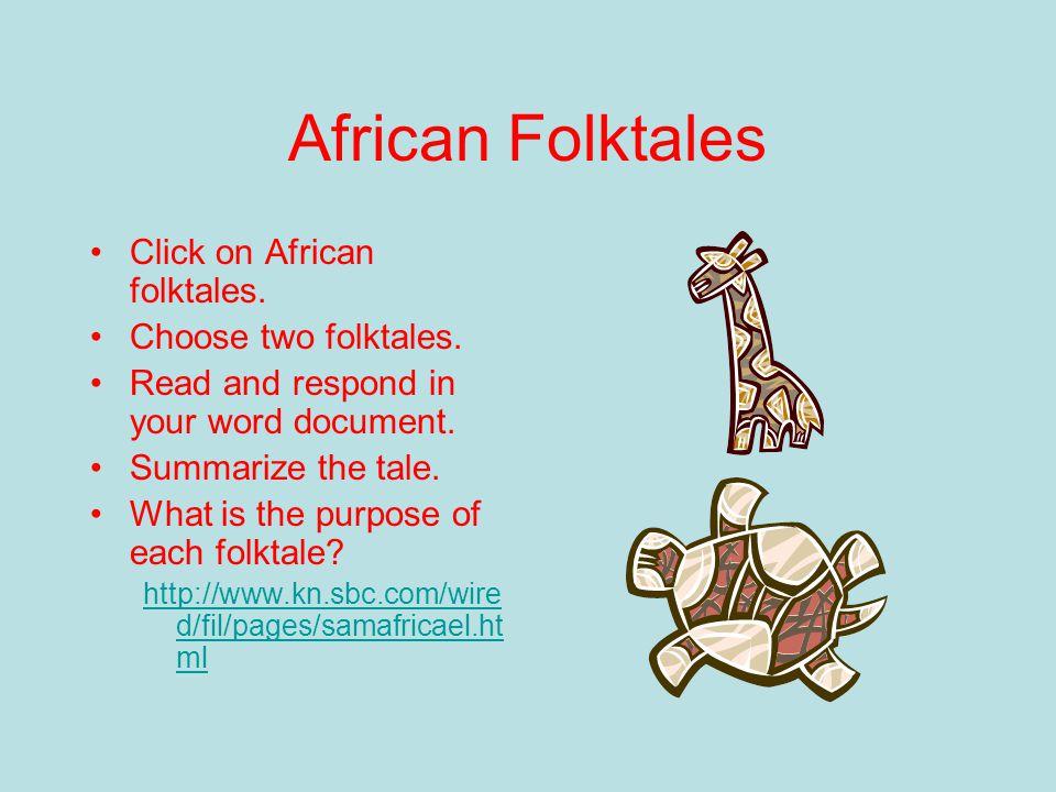 African Folktales Click on African folktales.Choose two folktales.