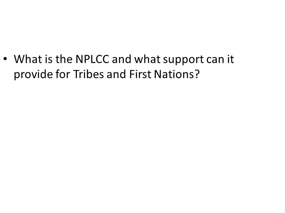 What is the NPLCC and what support can it provide for Tribes and First Nations