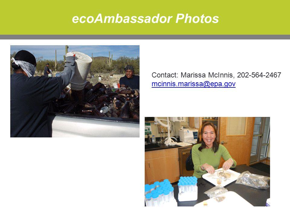 ecoAmbassador Photos Contact: Marissa McInnis, 202-564-2467 mcinnis.marissa@epa.gov mcinnis.marissa@epa.gov