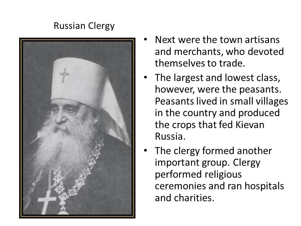 Russian Clergy Next were the town artisans and merchants, who devoted themselves to trade.