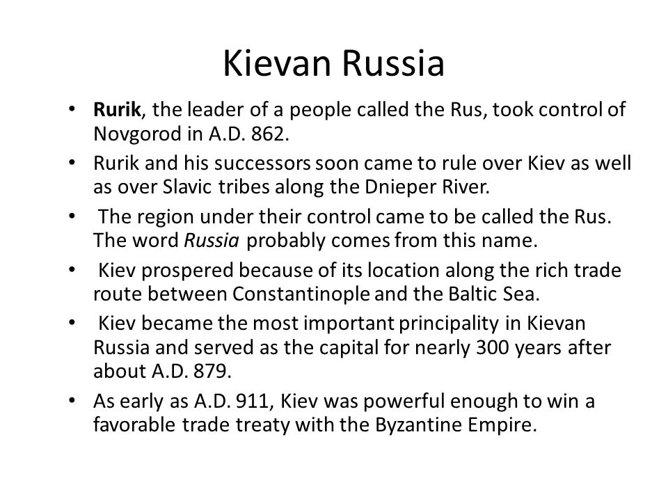 Kievan Russia Rurik, the leader of a people called the Rus, took control of Novgorod in A.D.