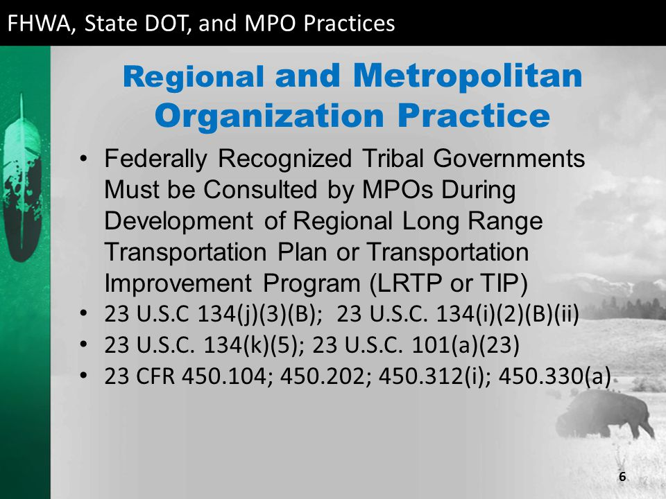 Regional and Metropolitan Organization Practice Federally Recognized Tribal Governments Must be Consulted by MPOs During Development of Regional Long