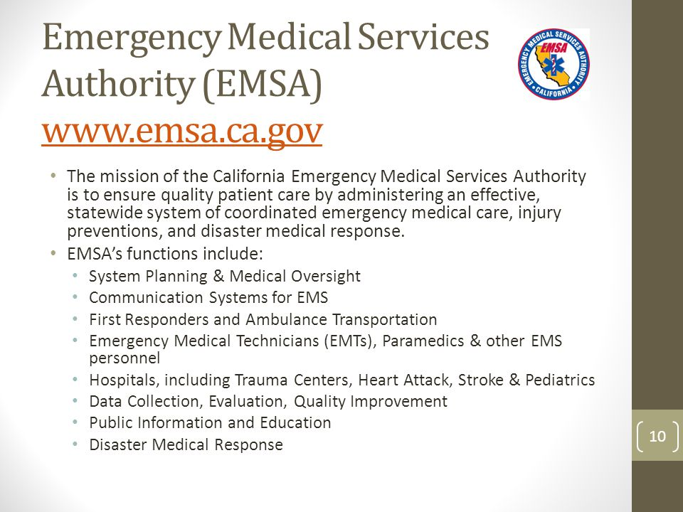 Emergency Medical Services Authority (EMSA) www.emsa.ca.gov www.emsa.ca.gov The mission of the California Emergency Medical Services Authority is to e