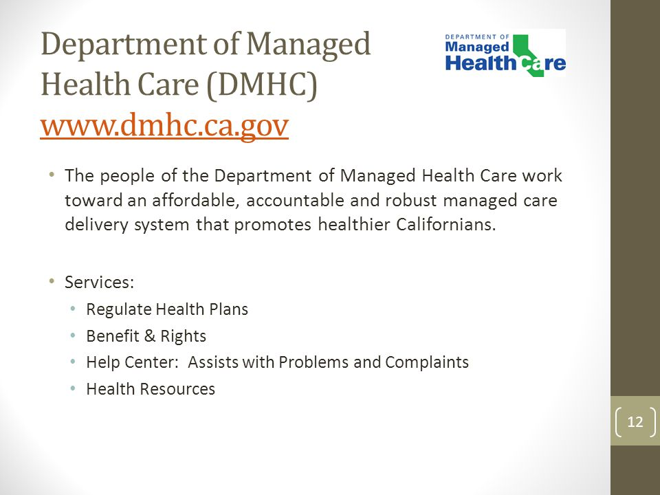 Department of Managed Health Care (DMHC) www.dmhc.ca.gov www.dmhc.ca.gov The people of the Department of Managed Health Care work toward an affordable
