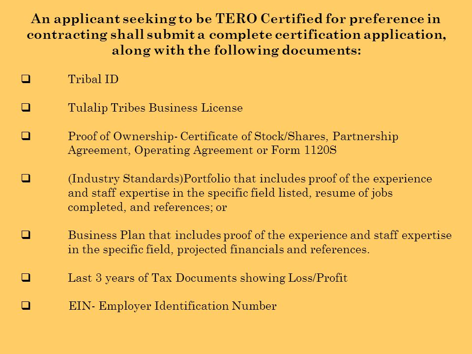 An applicant seeking to be TERO Certified for preference in contracting shall submit a complete certification application, along with the following do