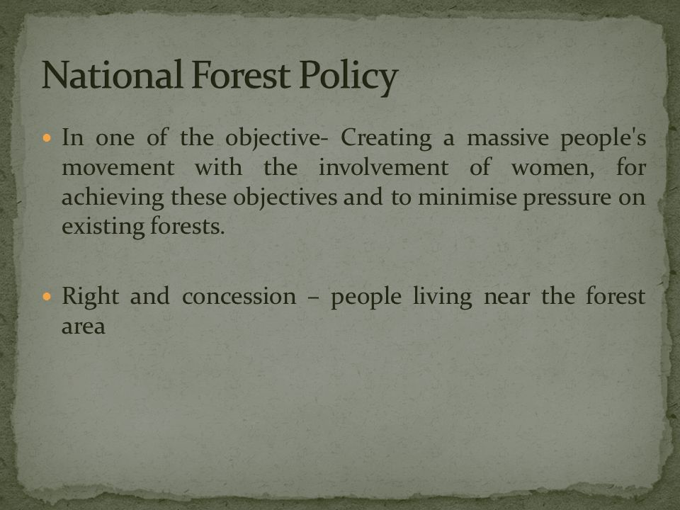 In one of the objective- Creating a massive people s movement with the involvement of women, for achieving these objectives and to minimise pressure on existing forests.