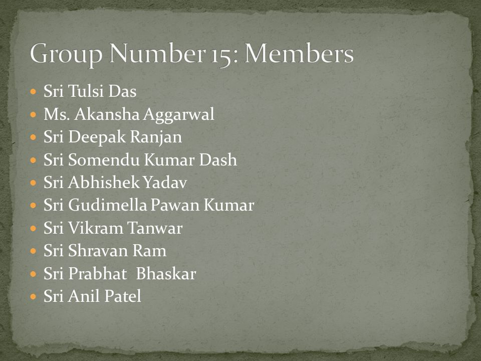 Sri Tulsi Das Ms. Akansha Aggarwal Sri Deepak Ranjan Sri Somendu Kumar Dash Sri Abhishek Yadav Sri Gudimella Pawan Kumar Sri Vikram Tanwar Sri Shravan