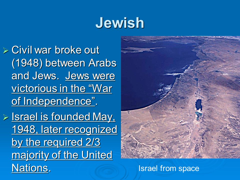 Jewish  Civil war broke out (1948) between Arabs and Jews.