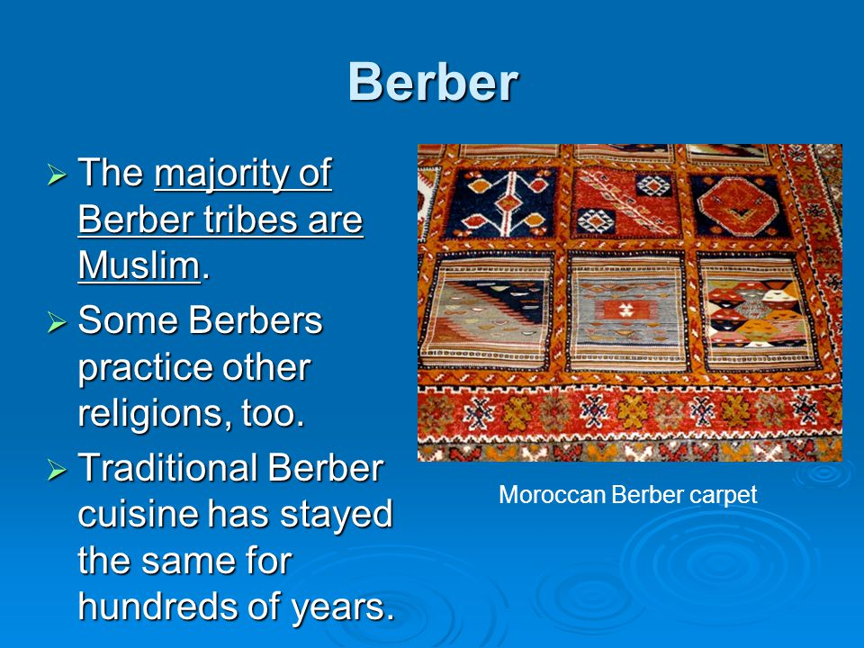 Berber  The majority of Berber tribes are Muslim.