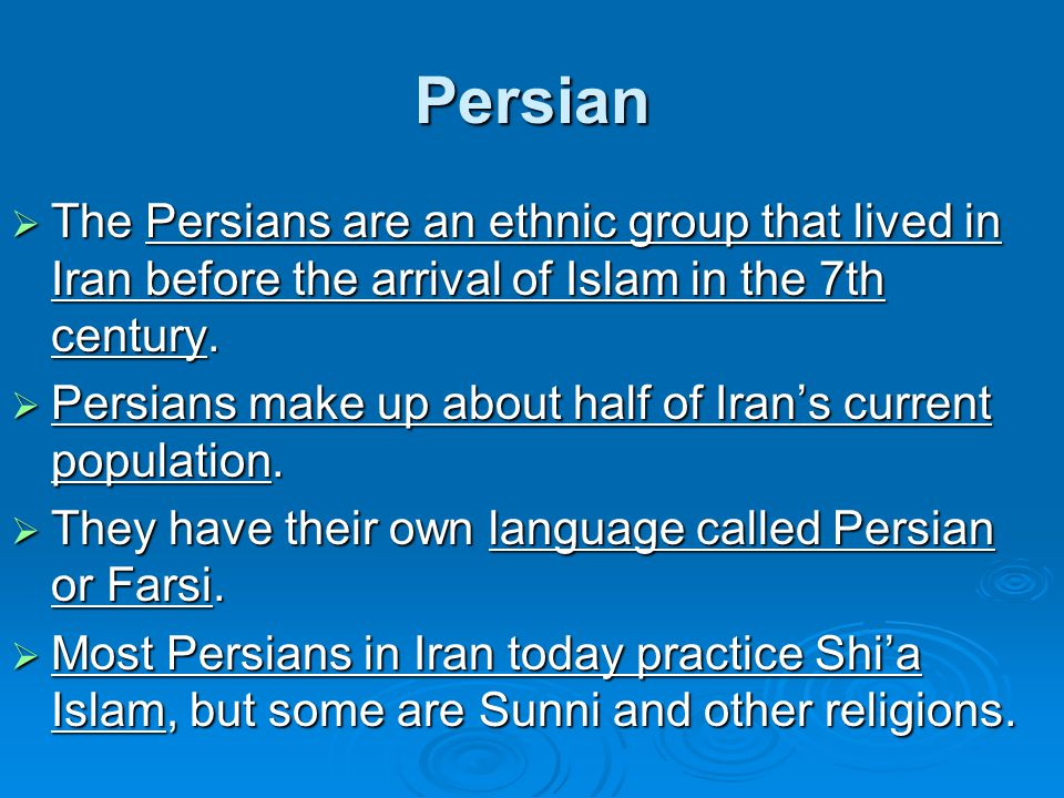 Persian  The Persians are an ethnic group that lived in Iran before the arrival of Islam in the 7th century.