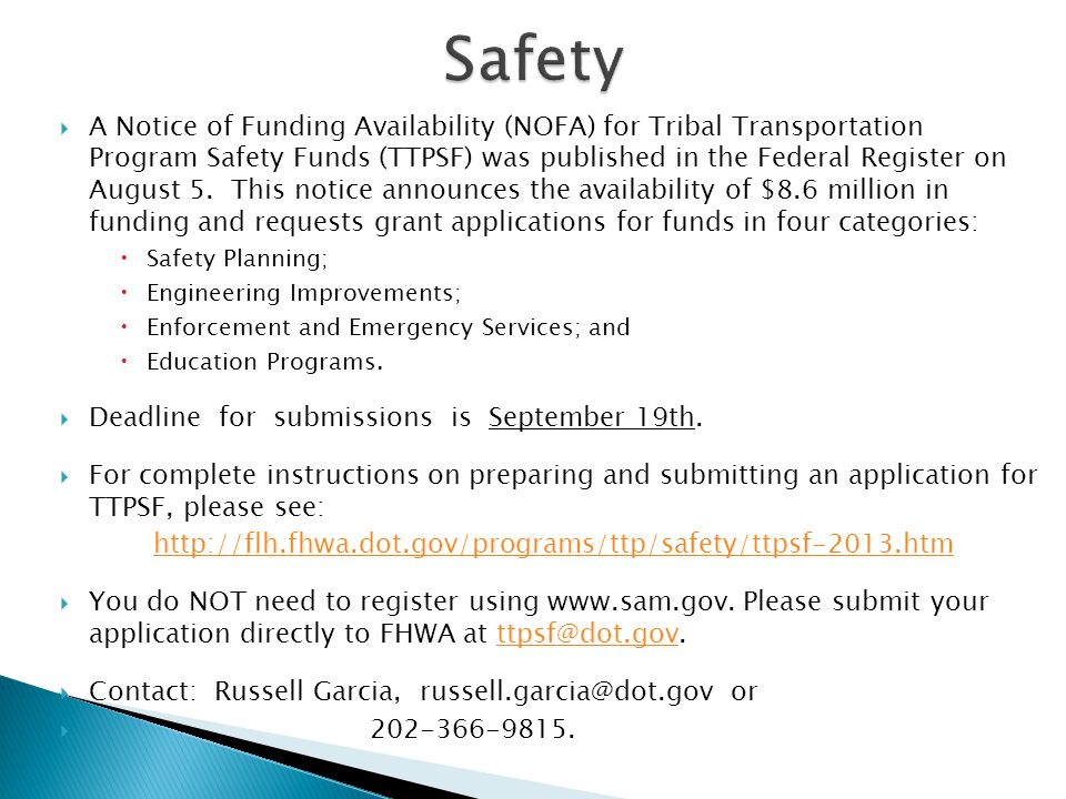  A Notice of Funding Availability (NOFA) for Tribal Transportation Program Safety Funds (TTPSF) was published in the Federal Register on August 5.
