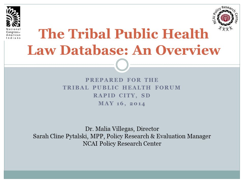The Tribal Public Health Law Database: An Overview Dr.