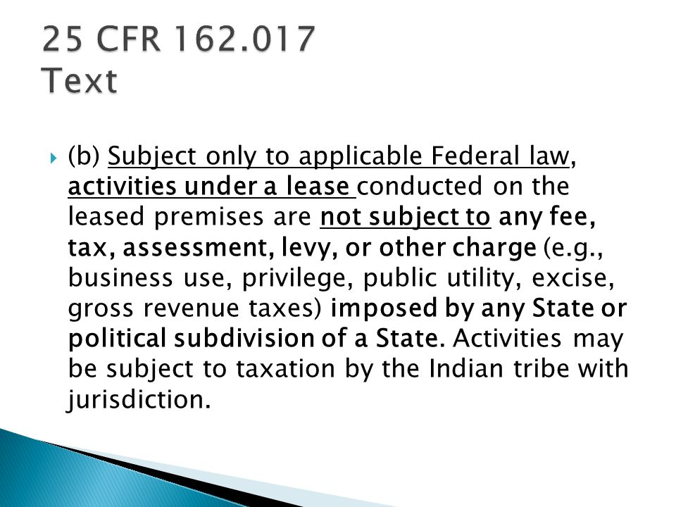  (b) Subject only to applicable Federal law, activities under a lease conducted on the leased premises are not subject to any fee, tax, assessment, levy, or other charge (e.g., business use, privilege, public utility, excise, gross revenue taxes) imposed by any State or political subdivision of a State.