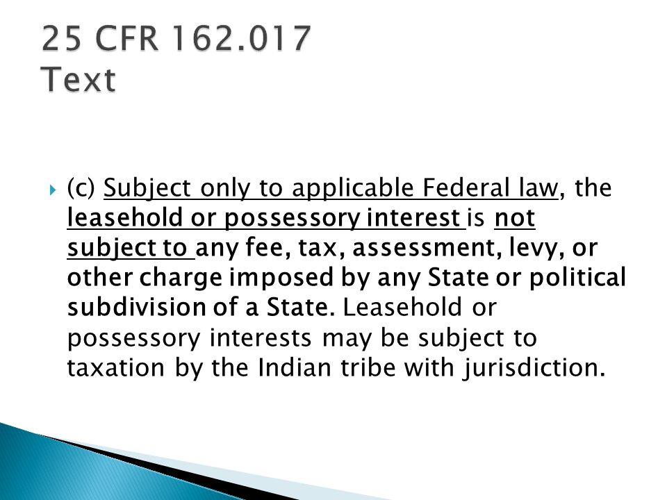  (c) Subject only to applicable Federal law, the leasehold or possessory interest is not subject to any fee, tax, assessment, levy, or other charge imposed by any State or political subdivision of a State.