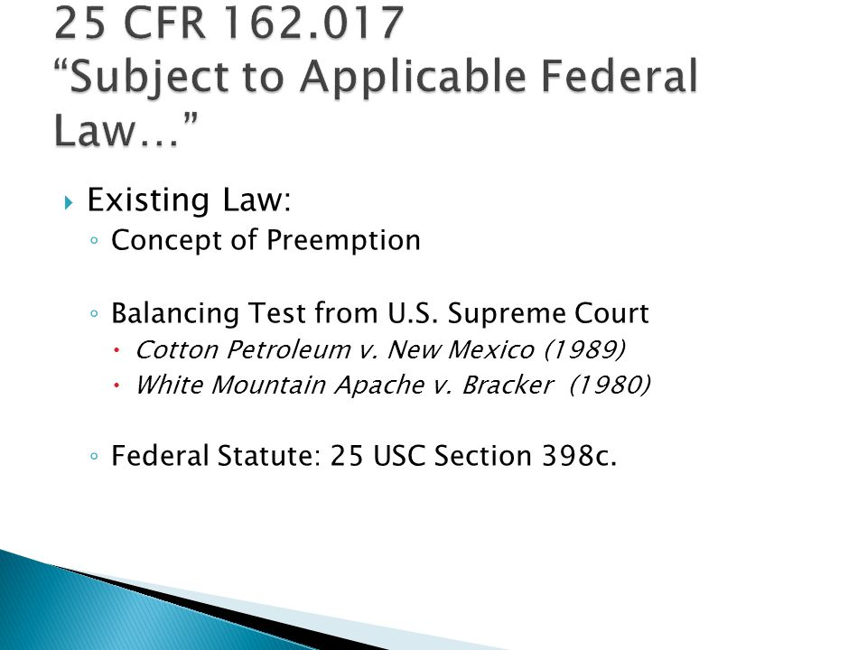  Existing Law: ◦ Concept of Preemption ◦ Balancing Test from U.S.