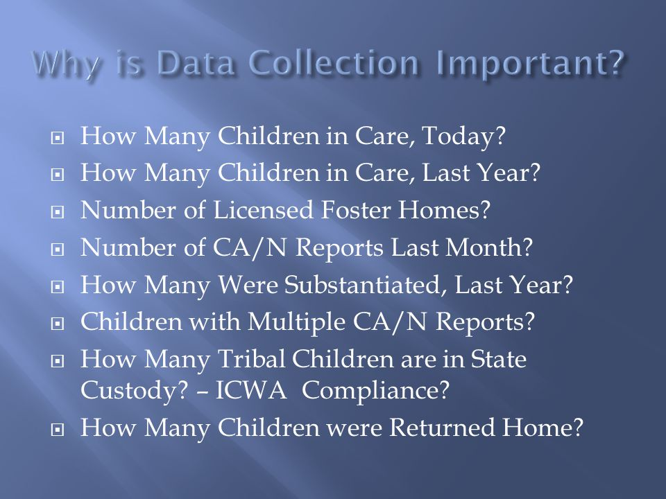  How Many Children in Care, Today?  How Many Children in Care, Last Year?  Number of Licensed Foster Homes?  Number of CA/N Reports Last Month? 