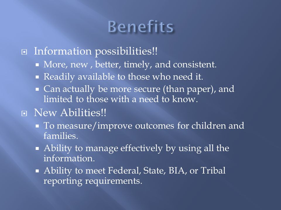  Information possibilities!.  More, new, better, timely, and consistent.