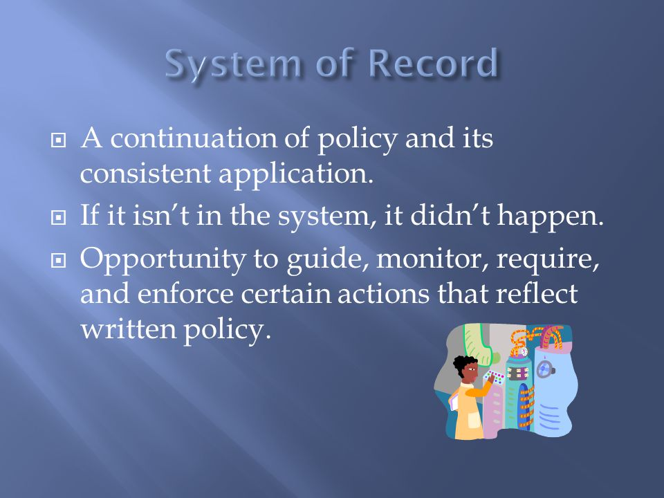 A continuation of policy and its consistent application.