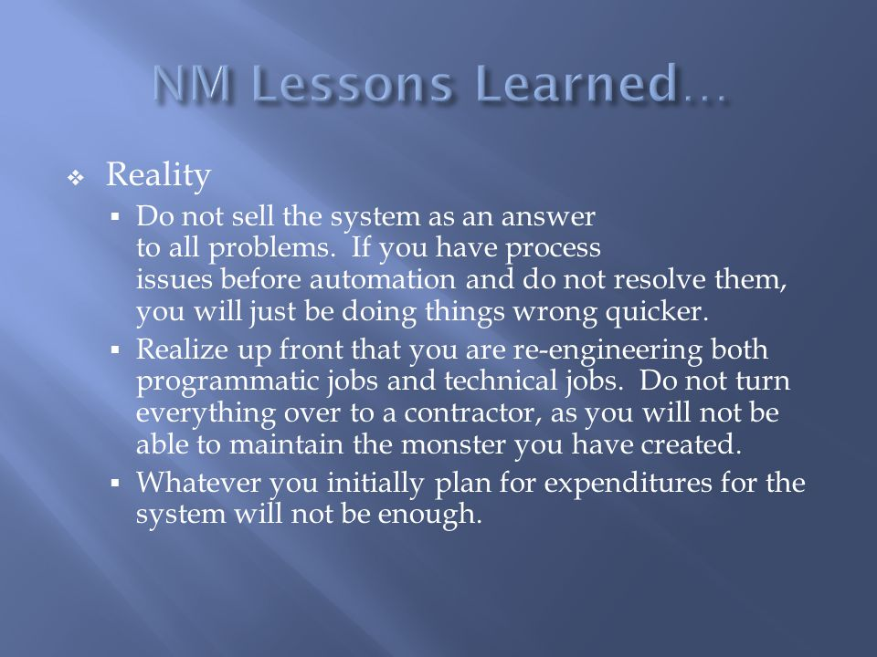  Reality  Do not sell the system as an answer to all problems.