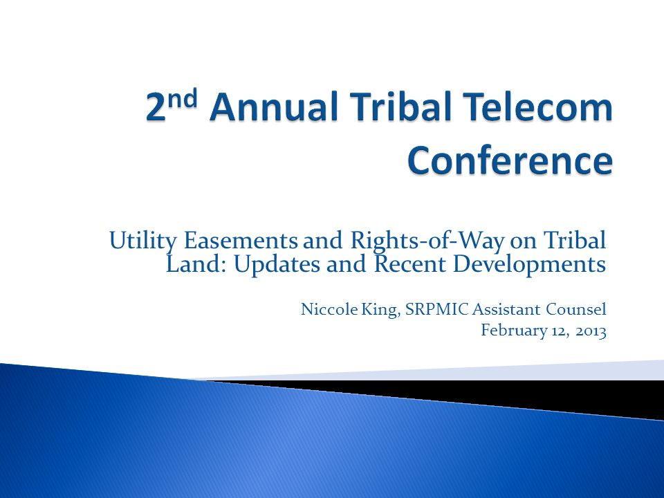 Applicable Rules: Federal and Tribal Laws, Statutes, and Policy ROW Considerations and Challenges: Where is the ROW located.