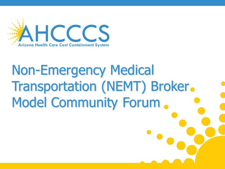 Non-Emergency Medical Transportation (NEMT) Broker Model Community Forum