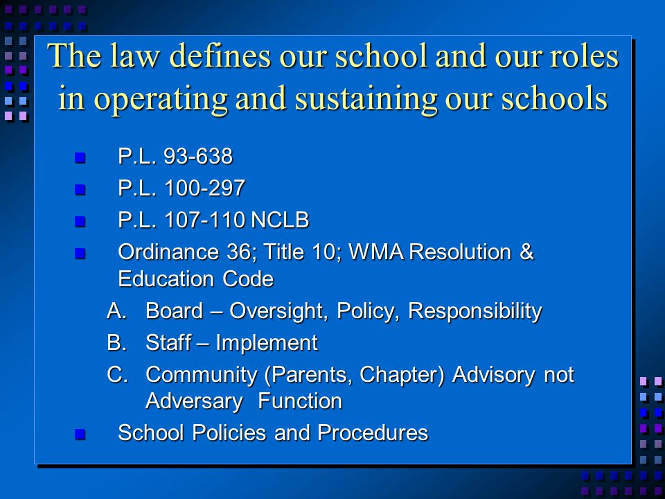 The law defines our school and our roles in operating and sustaining our schools n P.L.