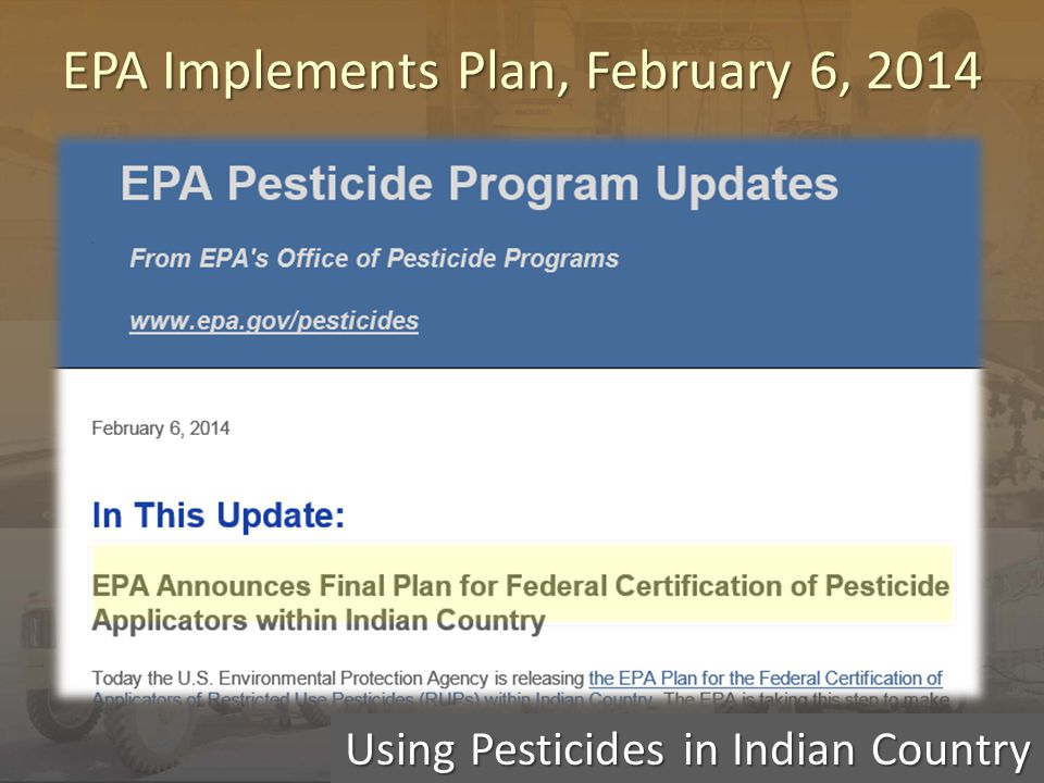 Using Pesticides in Indian Country EPA Implements Plan, February 6, 2014