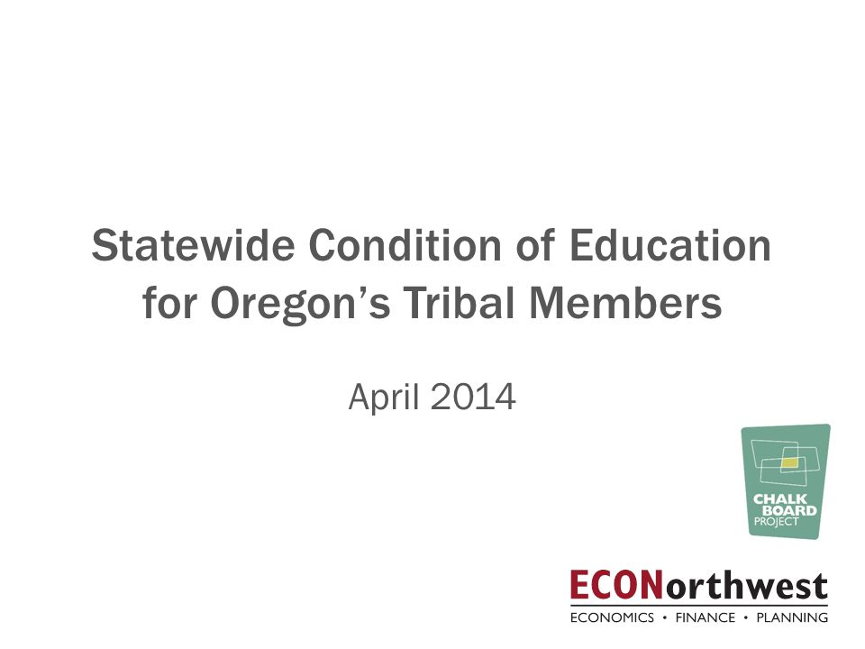 Statewide Condition of Education for Oregon's Tribal Members April 2014