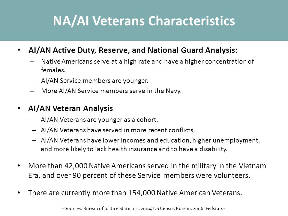 AI/AN Active Duty, Reserve, and National Guard Analysis: – Native Americans serve at a high rate and have a higher concentration of females.