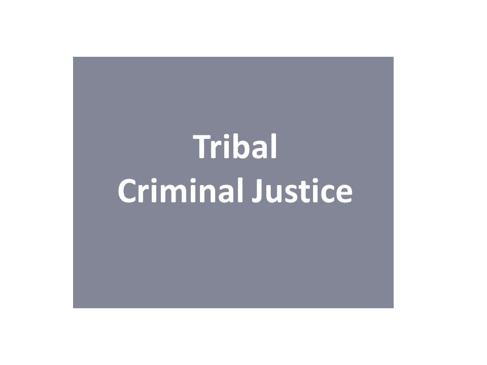 Tribal Criminal Justice