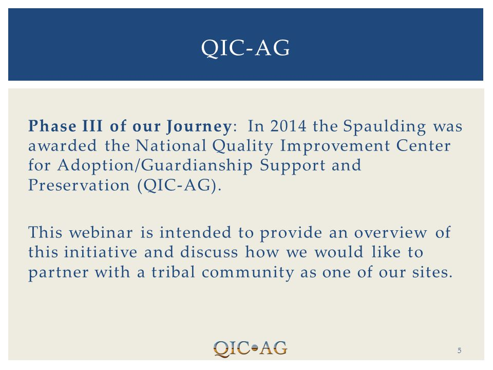 Phase III of our Journey: In 2014 the Spaulding was awarded the National Quality Improvement Center for Adoption/Guardianship Support and Preservation (QIC-AG).