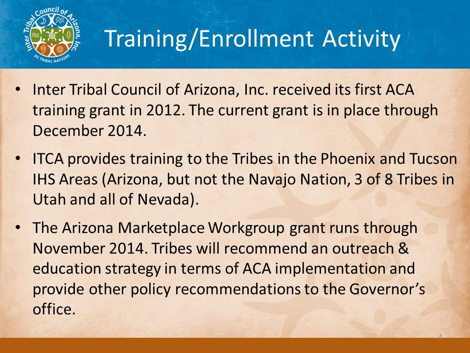 Training/Enrollment Activity Inter Tribal Council of Arizona, Inc. received its first ACA training grant in 2012. The current grant is in place throug