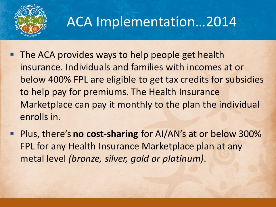 ACA Implementation…2014  The ACA provides ways to help people get health insurance.