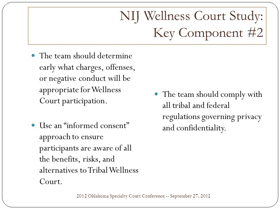 2012 Oklahoma Specialty Court Conference -- September 27, 2012 Eligible court-involved substance-abusing parents, guardians, juveniles, and adults are identified early through legal and clinical screening for eligibility and are promptly placed into the Tribal Wellness Court.