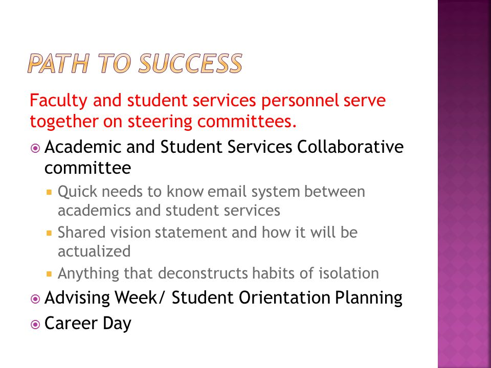 Faculty and student services personnel serve together on steering committees.