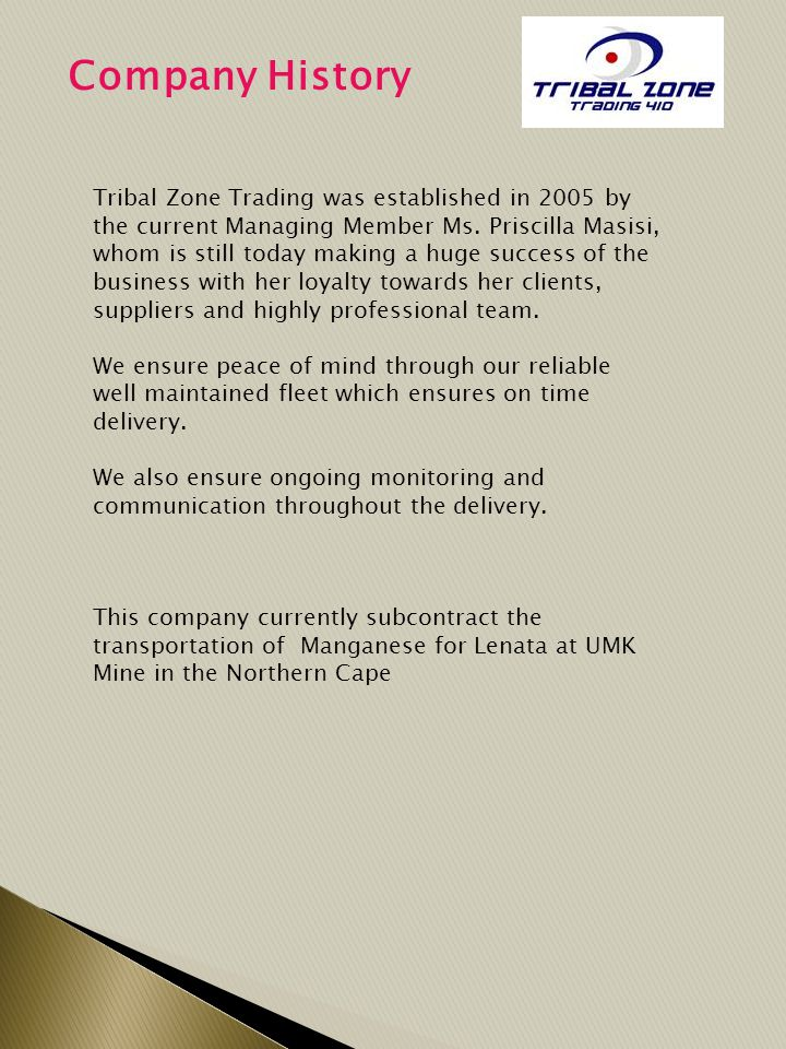 Company History Tribal Zone Trading was established in 2005 by the current Managing Member Ms.