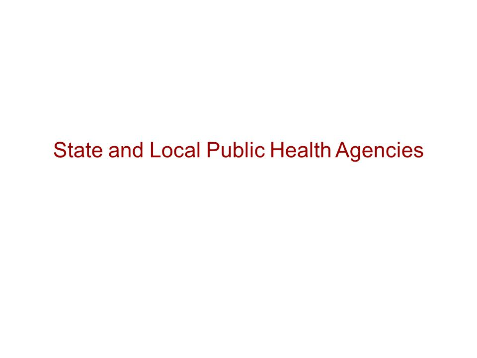 State and Local Public Health Agencies