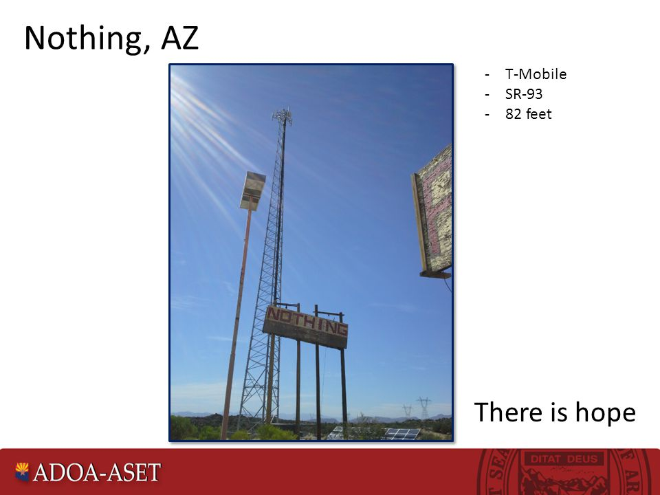 Nothing, AZ -T-Mobile -SR-93 -82 feet There is hope
