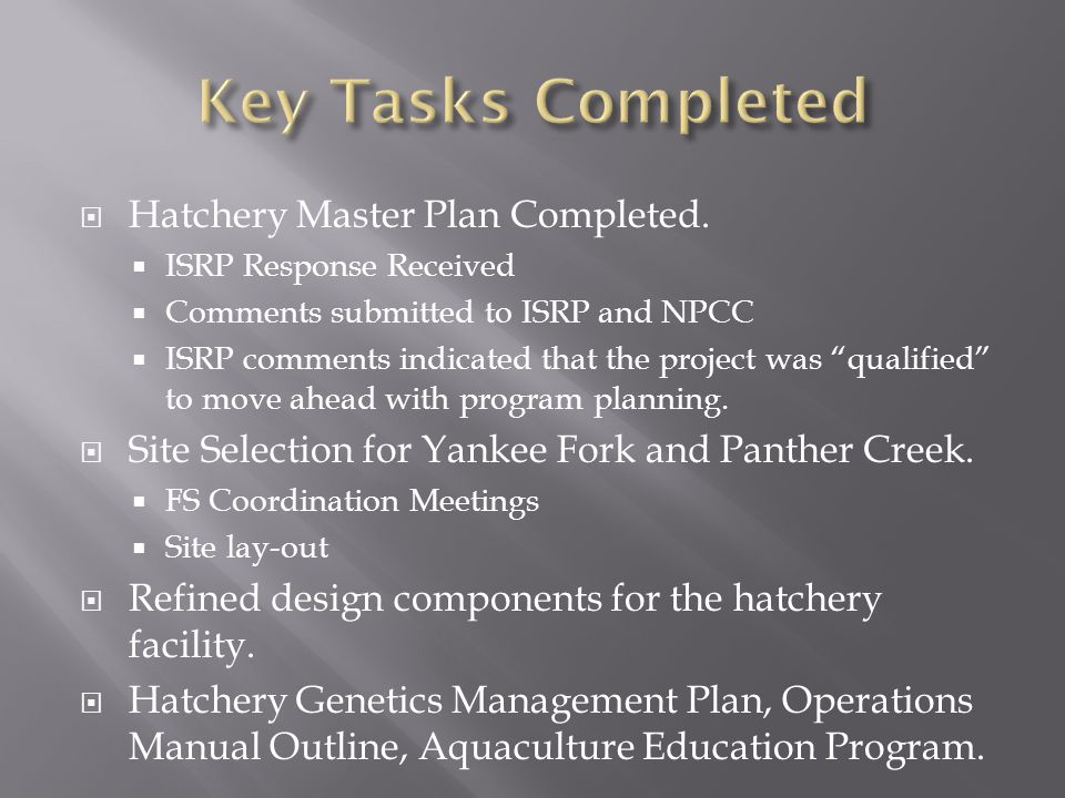 " Hatchery Master Plan Completed.  ISRP Response Received  Comments submitted to ISRP and NPCC  ISRP comments indicated that the project was ""quali"