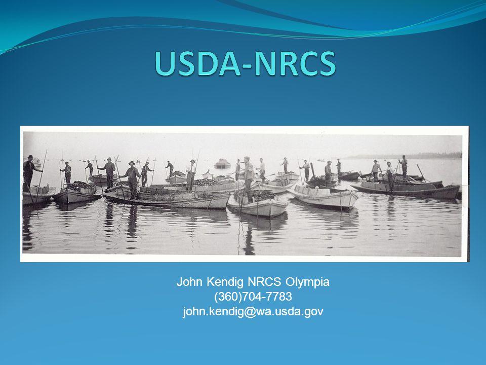 John Kendig NRCS Olympia (360)704-7783 john.kendig@wa.usda.gov