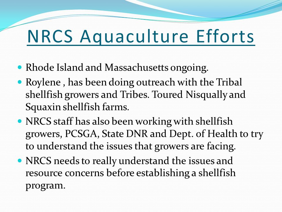 NRCS Aquaculture Efforts Rhode Island and Massachusetts ongoing.