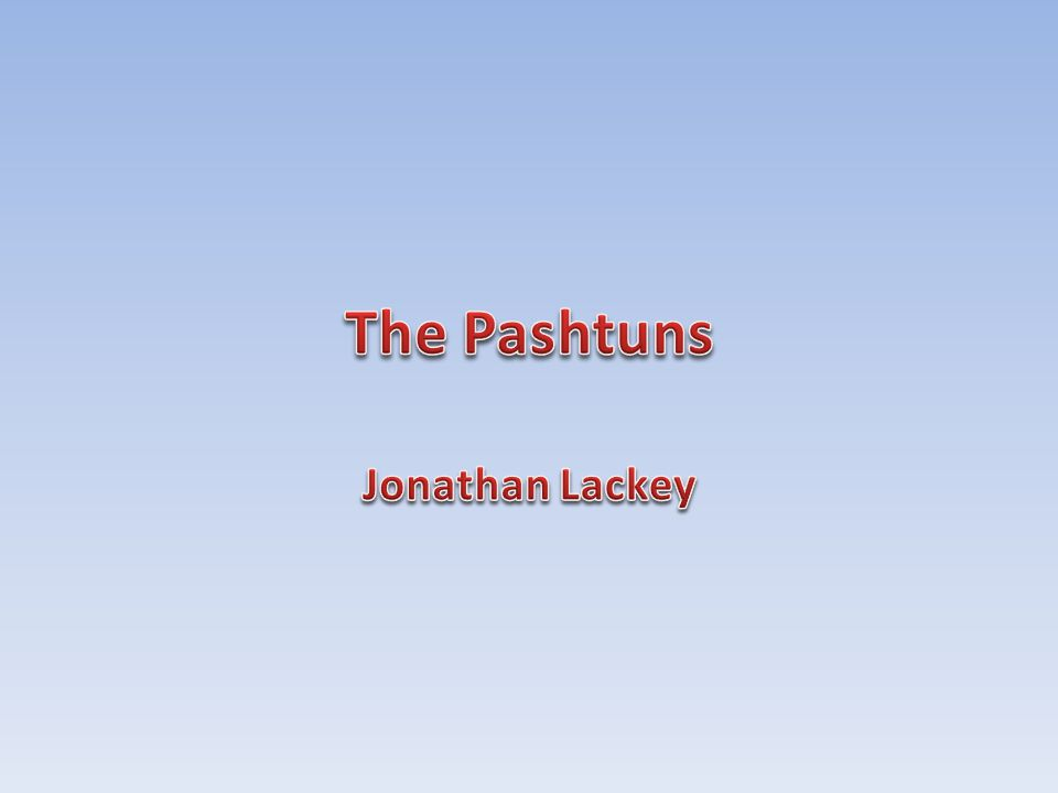 Who are the Pashtuns.