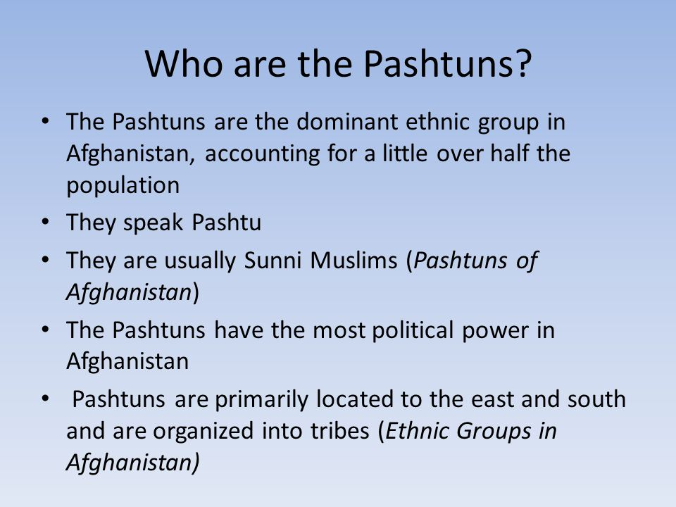 Map of the location of Pashtuns in Afghanistan As you can see, Pashtuns are densely located in the South Eastern parts of Afghanistan Pashtun Ethnic Map. Map.