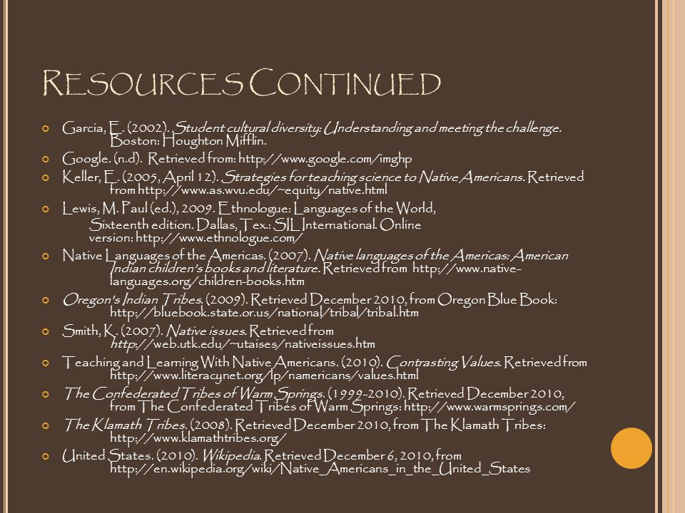 R ESOURCES C ONTINUED Garcia, E. (2002).