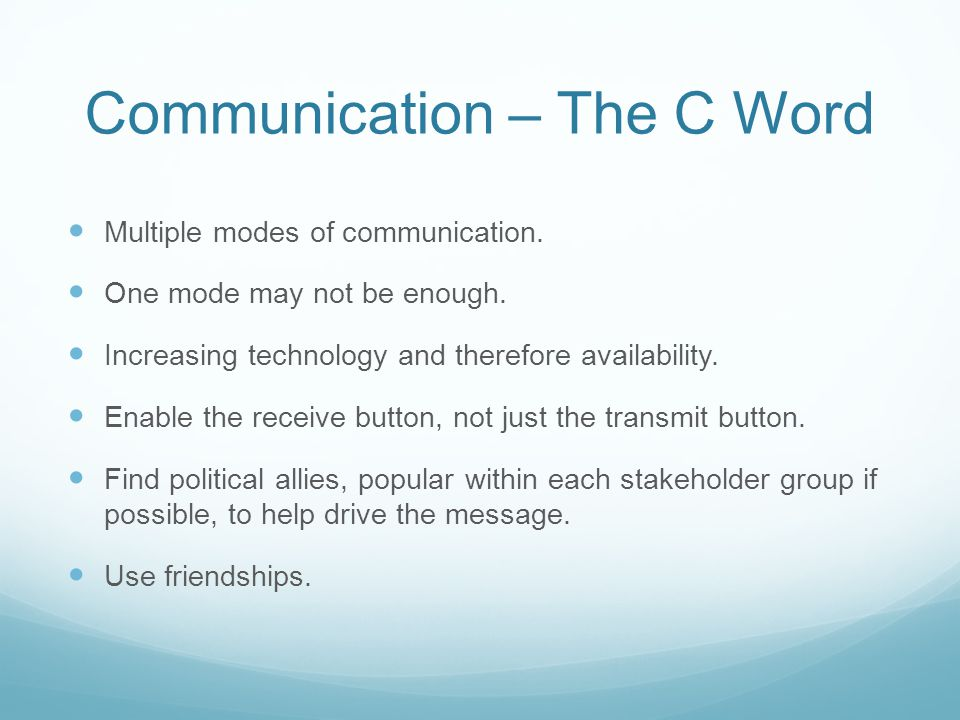 Communication – The C Word Multiple modes of communication.