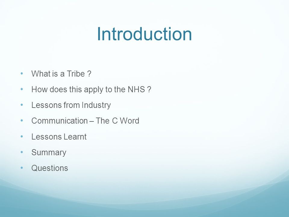 Introduction What is a Tribe . How does this apply to the NHS .