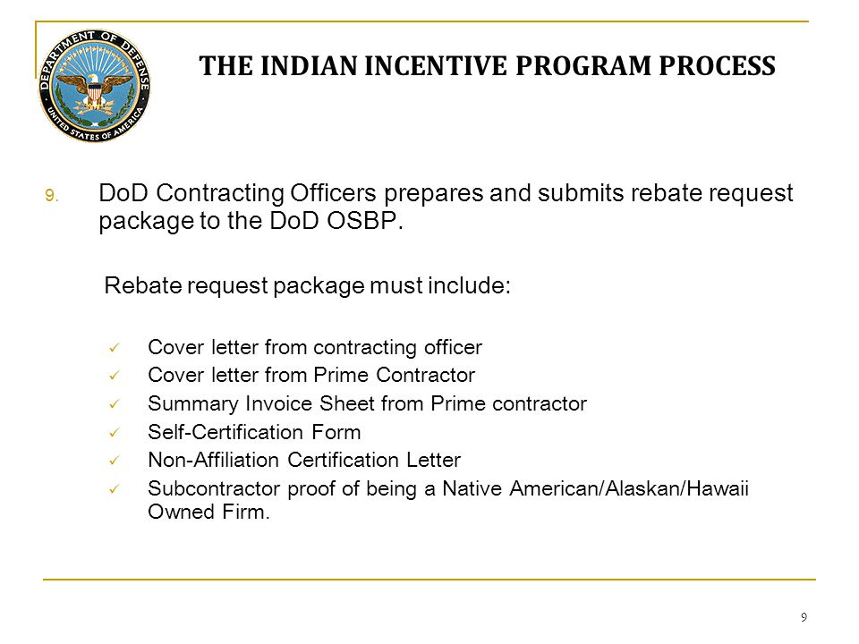 9 9. DoD Contracting Officers prepares and submits rebate request package to the DoD OSBP. Rebate request package must include: Cover letter from cont