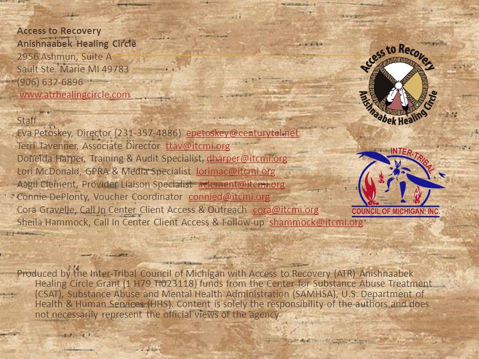 Access to Recovery Anishnaabek Healing Circle 2956 Ashmun, Suite A Sault Ste. Marie MI 49783 (906) 632-6896 www.atrhealingcircle.com Staff Eva Petoske